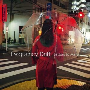 Letters to Maro - Vinile LP di Frequency Drift