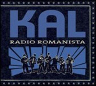 Radio Romanista - Vinile LP di Kal