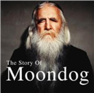 Story of Moondog - Vinile LP di Moondog