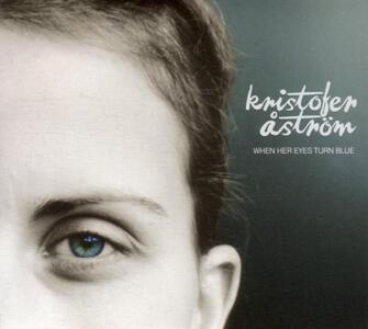 Kristofer Astrom - When Her Eyes Turn Blue - Vinile 10''