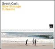 Vinile How Strange It Seems Brent Cash