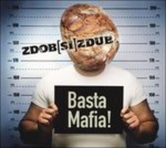 Basta Mafia! - Vinile LP di Zdob Si Zdub