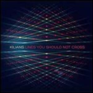 Lines You Should Not Cross - Vinile LP di Kilians