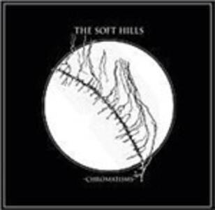 Chromatisms - Vinile LP + CD Audio di Soft Hills