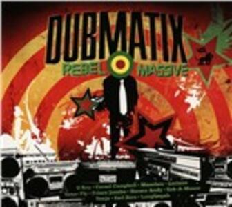 Rebel Massive - Vinile LP di Dubmatix