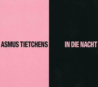 In die Nacht - Vinile LP di Asmus Tietchens