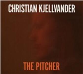 The Pitcher - Vinile LP di Christian Kjellvander