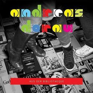 Aus der Bibliotheque - Vinile LP + CD Audio di Andreas Dorau