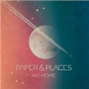 No Home - Vinile LP di Paper & Places