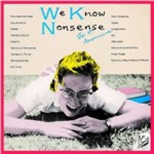 We Know Nonsense - Vinile LP di 49 Americans