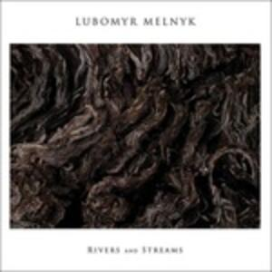 Rivers and Streams - Vinile LP di Lubomyr Melnyk