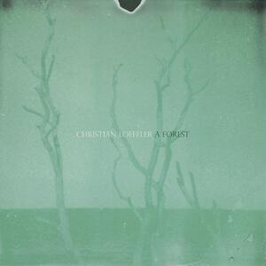 A Forest - Vinile LP di Christian Loffler
