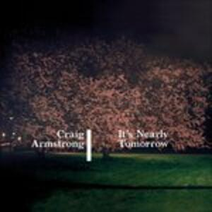 It's Nearly Tomorrow - Vinile LP di Craig Armstrong