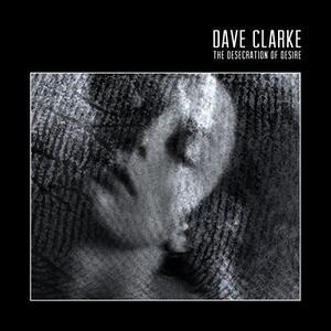 Desecration of Desire - Vinile LP di Dave Clarke