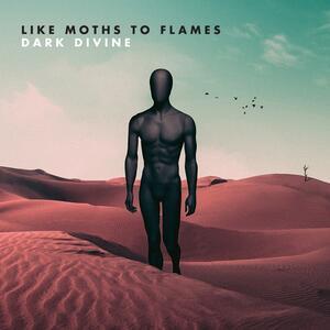 Dark Divine - Vinile LP di Like Moths to Flames