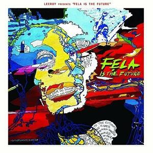 Leeroy Presents Fela Is the Future - Vinile LP