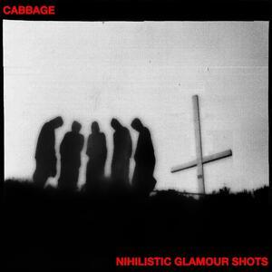 Nihilistic Glamour Shots - Vinile LP di Cabbage