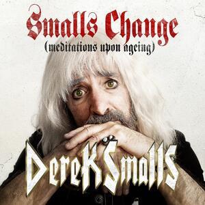 Smalls Change (Meditations Upon Ageing) - Vinile LP di Derek Smalls