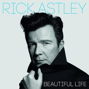 Beautiful Life - Vinile LP di Rick Astley