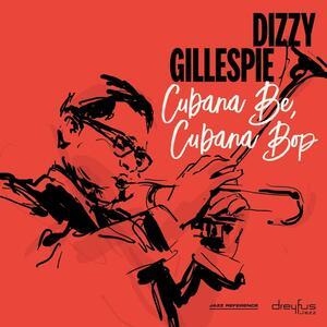 Cubana Be, Cubana Bop - Vinile LP di Dizzy Gillespie