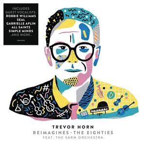 Reimagines the Eighties - CD Audio di Trevor Horn