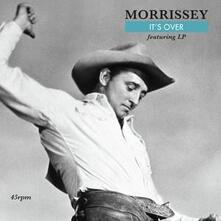 It's Over - Vinile 7'' di Morrissey
