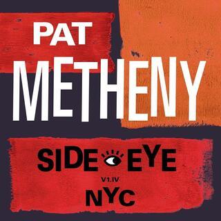 CD Side-Eye NYC (V1.IV) Pat Metheny