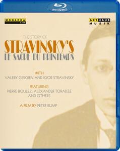 Igor Stravinsky. Stravinsky's Sacre. La Storia Della Sagra Della Primavera Di St - Blu-ray