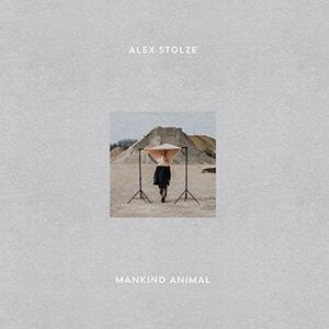 Mankind Animal - Vinile LP di Alex Stolze