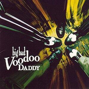 Big Bad Voodoo Daddy - Vinile LP di Big Bad Voodoo Daddy