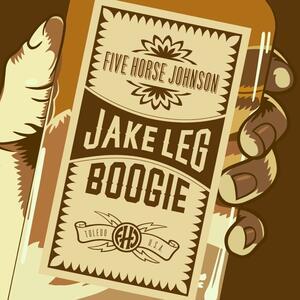 Jake Leg Boogie - Vinile LP di Five Horse Johnson