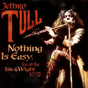 Nothing Is Easy. Live at the Isle of Wight 1970 - Vinile LP di Jethro Tull