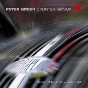 Reaching the Cold 100 - Vinile LP di Peter Green (Splinter Group)