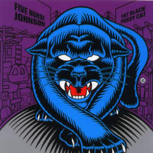 Fat Black Pussycat - Vinile LP di Five Horse Johnson