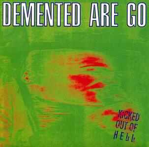 Kicked Out of Hell - Vinile LP di Demented Are Go