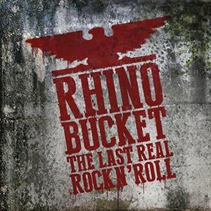 Last Real Rock N' Roll - Vinile LP di Rhino Bucket