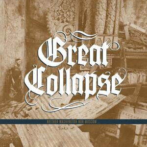 Neither Washington Nor Moscow...Again - Vinile LP di Great Collapse