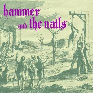 Hammer and the Nails - Vinile LP di Hammer and the Nails