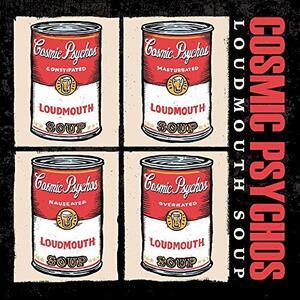 Loudmouth Soup - Vinile LP di Cosmic Psychos