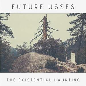 The Existential Haunting - Vinile LP di Future Usses