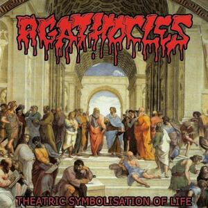 Theatric Symbolisation of Life - Vinile LP di Agathocles