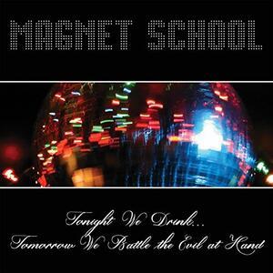 Tonight We Drink... Tomorrow We Battle the Evil - Vinile LP di Magnet School
