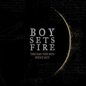 The Day the Sun Went Out - Vinile LP di Boysetsfire