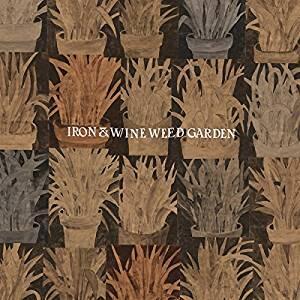 Weed Garden - Vinile LP di Iron & Wine