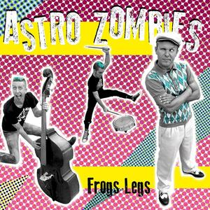 Frog Legs - Vinile LP di Astro Zombies