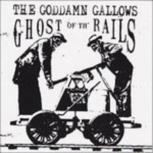 Ghost of the Rails - Vinile LP di Goddamn Gallows
