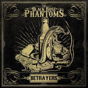 Betrayers - Vinile LP di Black Rose Phantoms