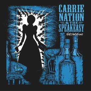 Hatchetations - Vinile LP di Speakeasy,Carrie Nation