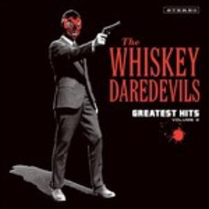 Greatest Hits vol.2 - Vinile LP di Whiskey Daredevils