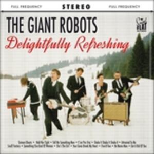 Delightfully Refreshing - Vinile LP di Giant Robots